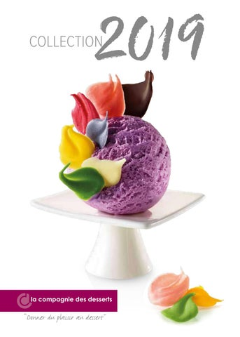 Catalogue 2019 , France by La Compagnie des Desserts , issuu