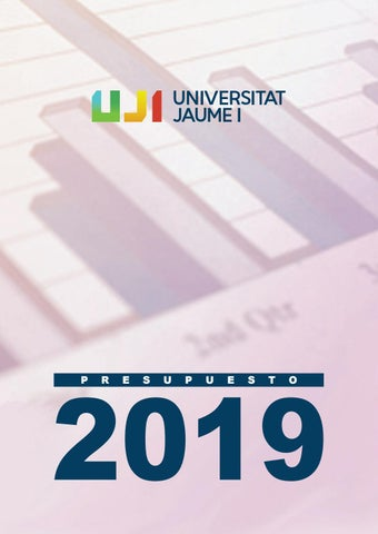 Presupuesto de la Universitat Jaume I-2019 by Universitat Jaume I ... fa9c8f04602