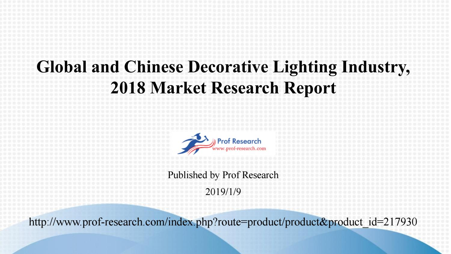Global And Chinese Decorative Lighting Industry 2018 Market Research Report By 163452 Issuu