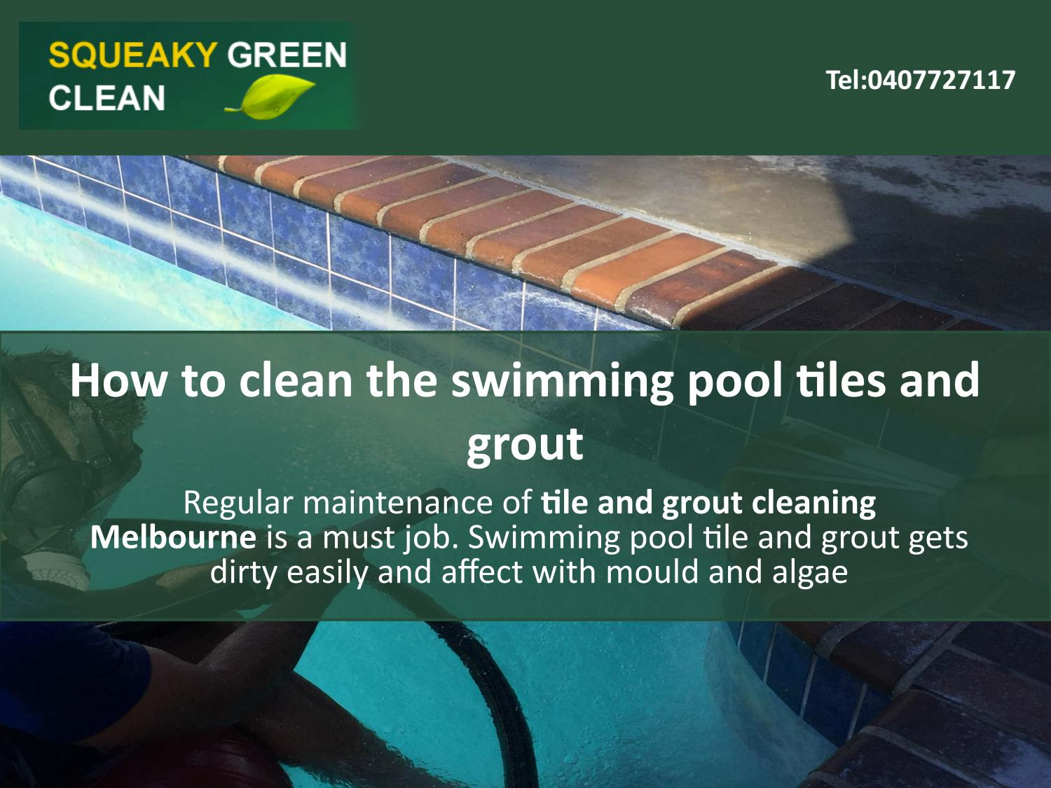How to clean the swimming pool tiles and grout by cleaning ...