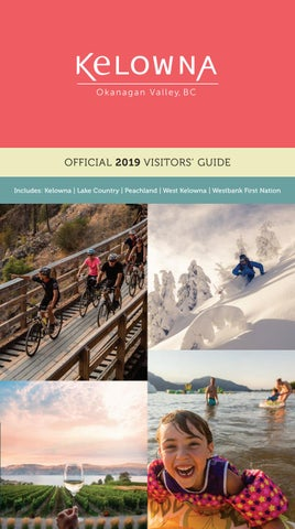 Kelowna's Official 2019 Visitors' Guide by Tourism Kelowna - issuu