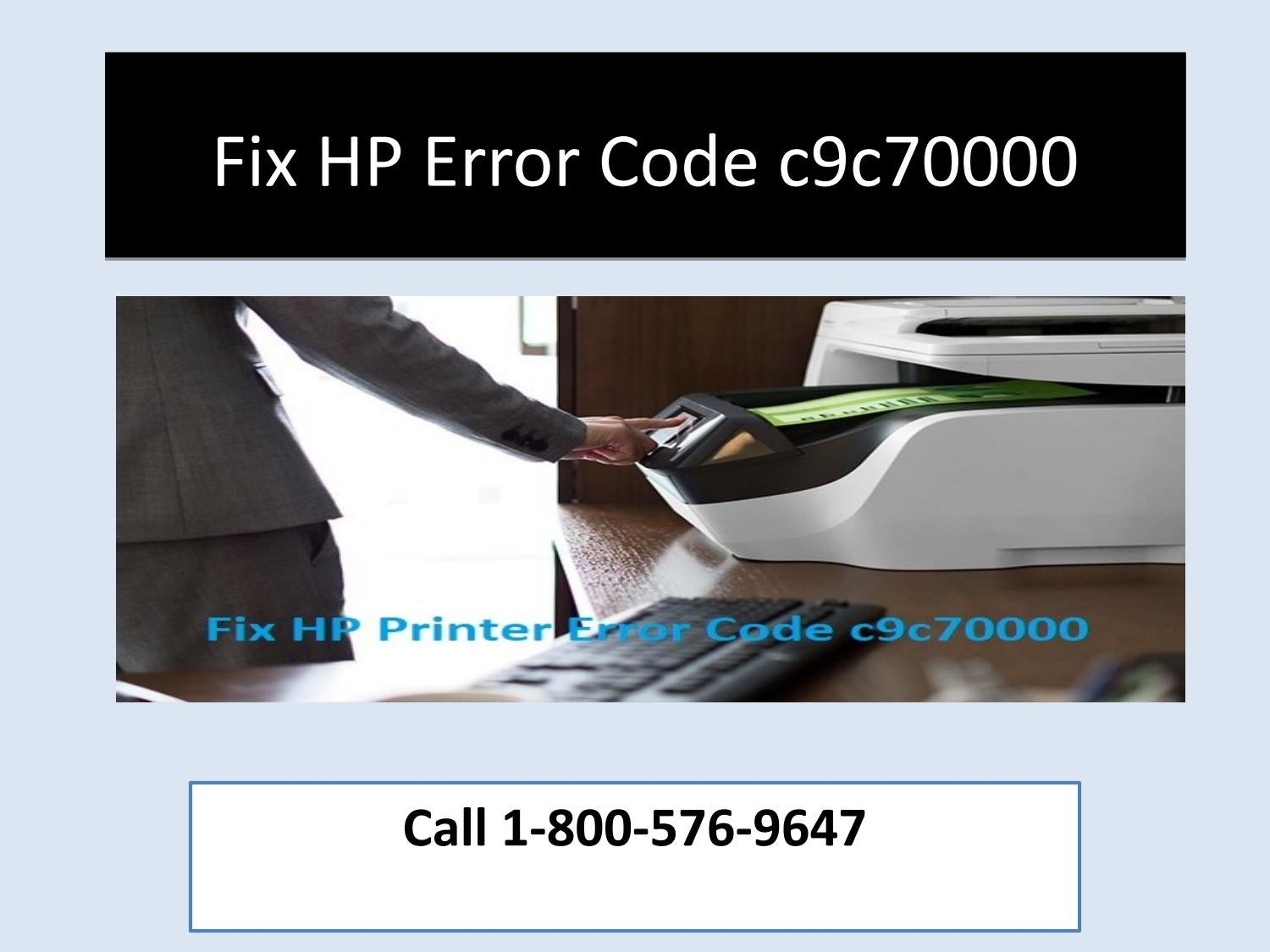 How to Resolve HP Error Code c9c70000 or Call 1-800-576-9647