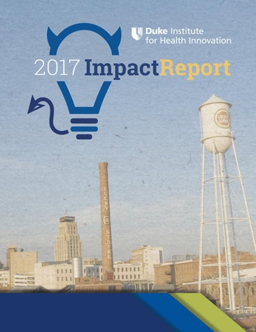 Duke Institute for Health Innovation 2017 Annual Report by