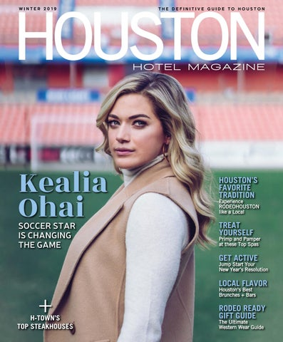Houston Hotel Magazine Winter Issue 2019 By Dallas Hotel Magazine