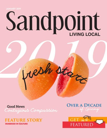 d95e0a09a8d January 2019 Sandpoint Living Local by Living Local 360 - issuu