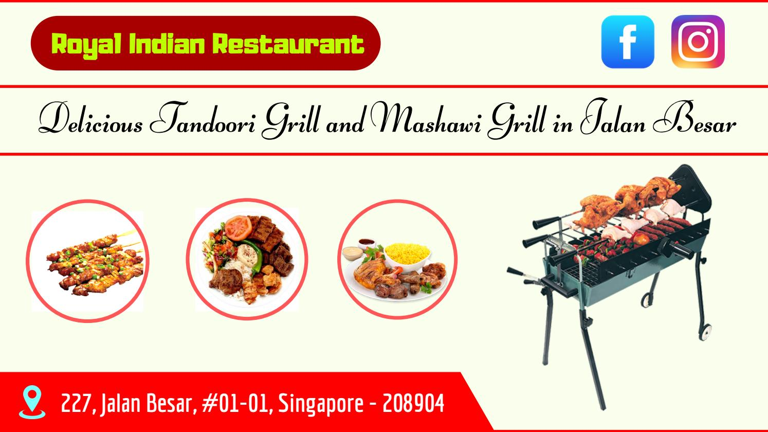 Delicious Tandoori Grill And Mashawi Grill In Jalan Besar By Royal Indian Restaurant Issuu