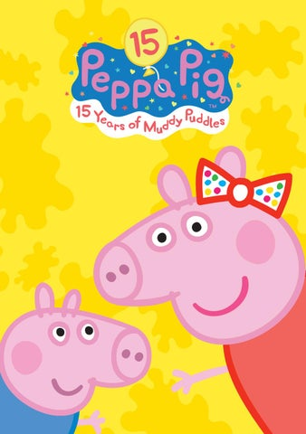 Peppa Pig 15 Years Of Muddy Puddles By Max Publishing Issuu