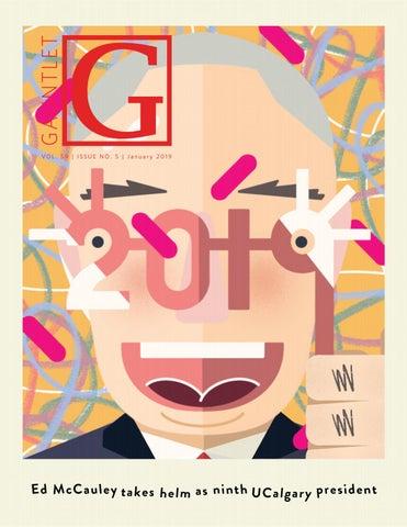 0e75d442ab727 The Gauntlet — January 2019 Magazine by GauntletUofC - issuu