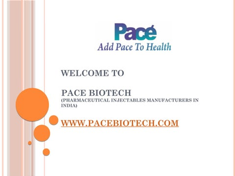Pharmaceutical Injectables Manufacturing Company in India - Pace