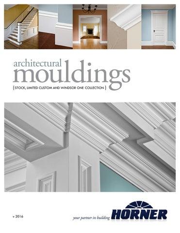 Horner Millwork Architectural Mouldings Catalog by Horner Millwork
