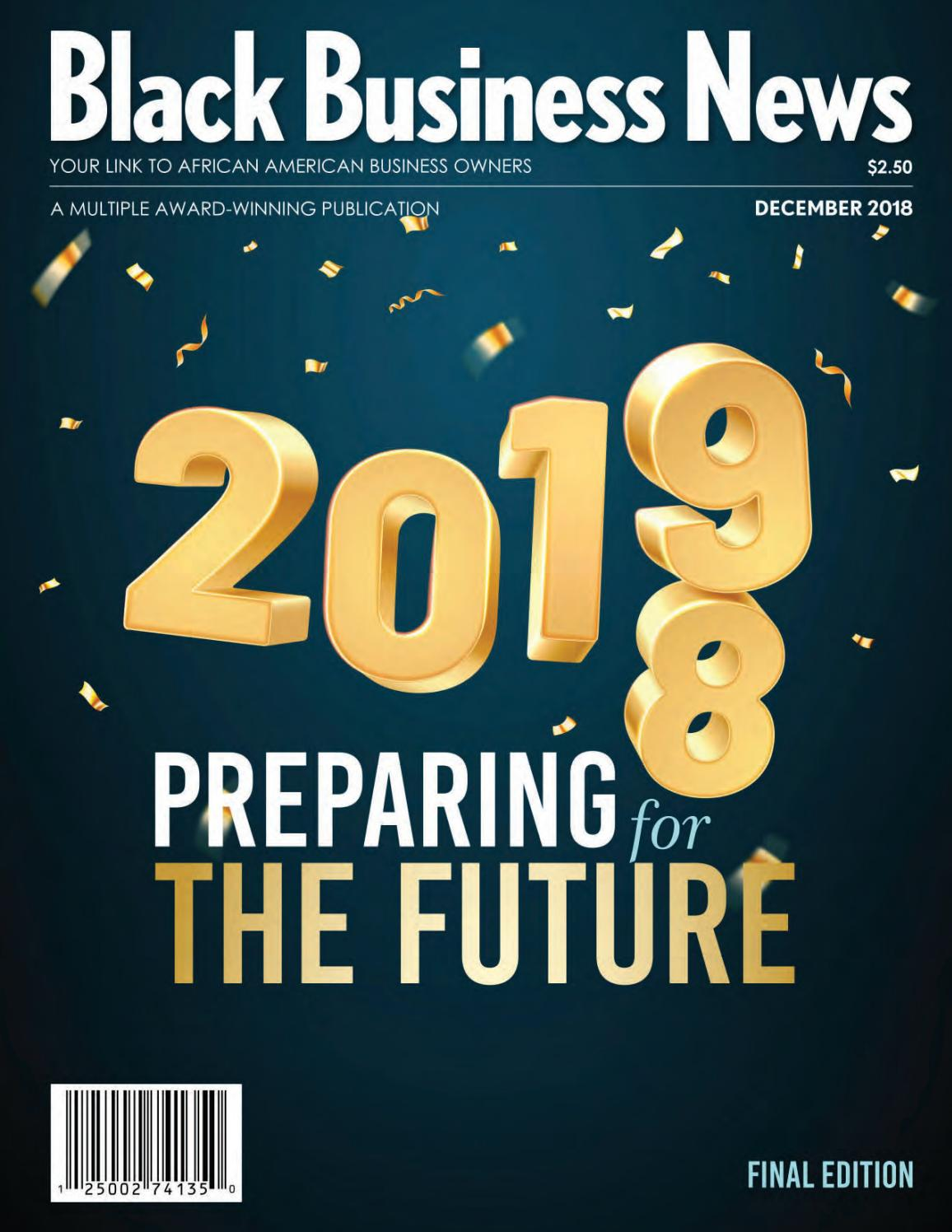 62193207 FINAL EDITION DECEMBER 2018 by Black Business News Group - issuu