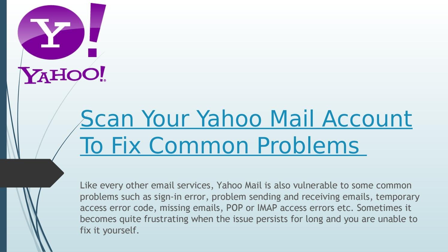 Scan Your Yahoo Mail Account To Fix Common Problems? by Yahoo