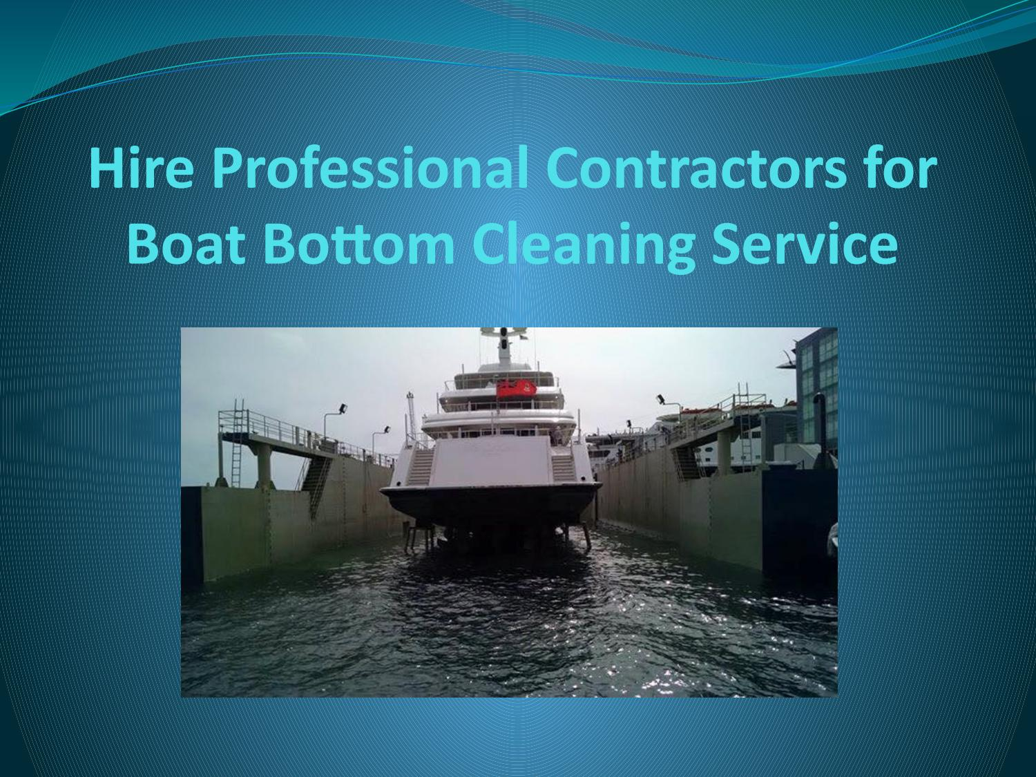 Hire Professional Contractors for Boat Bottom Cleaning Service by Barnacle  Busters - issuu