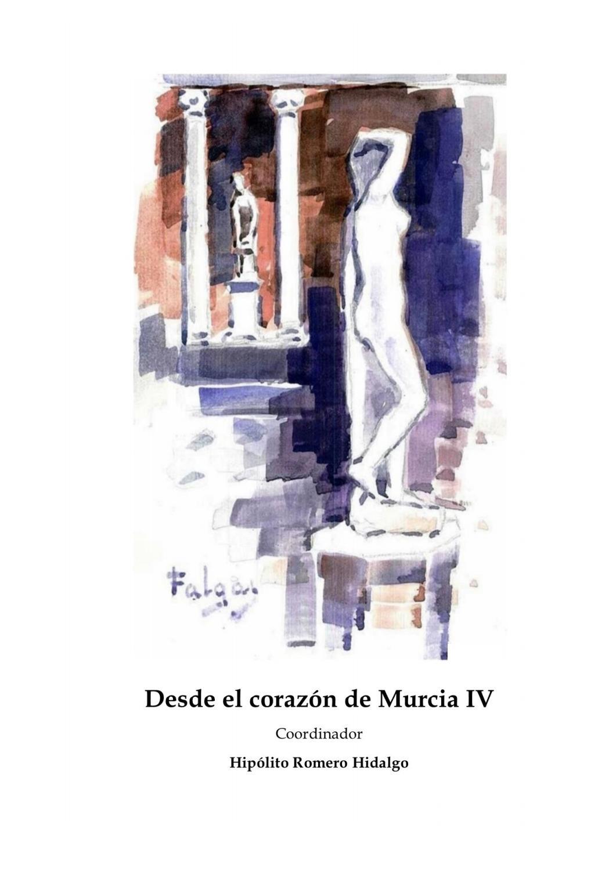 Desde el corazón de Murcia IV, coordinador Hipólito Romero Hidalgo ...