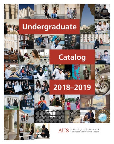 Undergraduate catalog 2018-2019 by American University of Sharjah