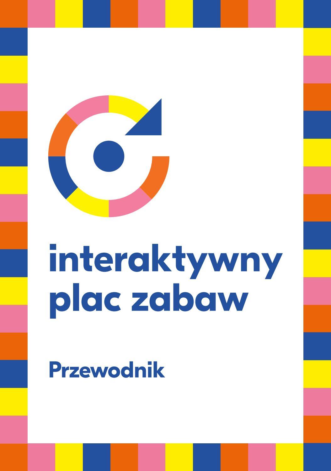 Interaktywny Plac Zabaw Przewodnik By Centrum Sztuki Wro