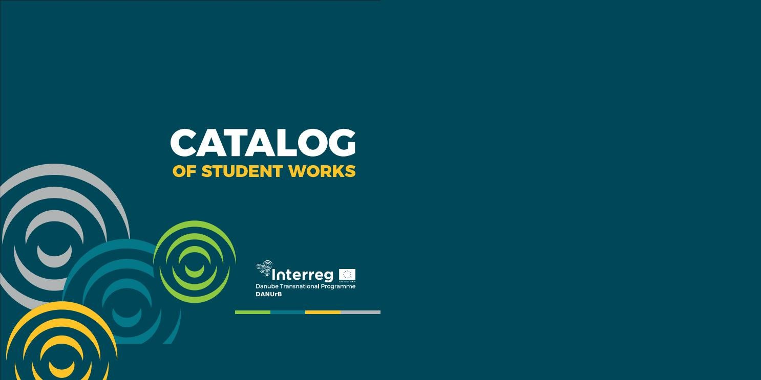 Catalogue of Students work - by UAUIM - INTERREG _DANUrB