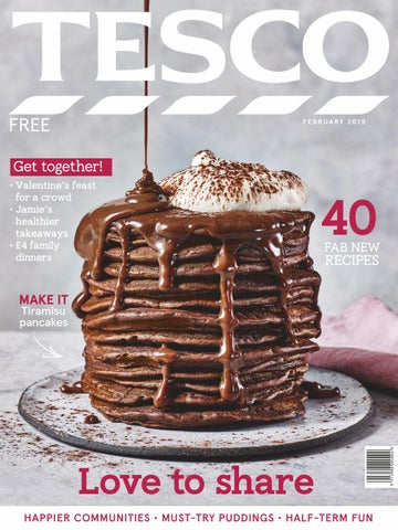 Tesco Magazine February 2019 By Tesco Magazine Issuu
