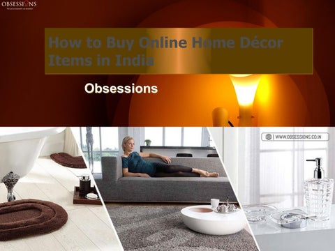 How To Buy Online Home Decor Items In India By Obessionsindia Issuu
