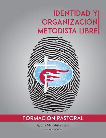 Identidad Y Organización Metodista Libre By Cxagencia Issuu