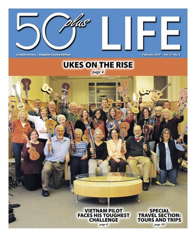 50plus LIFE Dauphin County February 2019 by On-Line Publishers, Inc