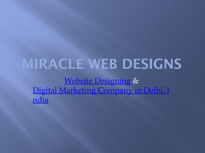 Miracle Web Designs - Website Designing & Digital Marketing Company