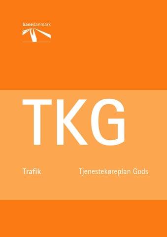 c4f6b66455769  Tog  Tjenestekøreplan Gods (TKG   K17) Gyldighed 11 December 2016 - 9  December 2017   BANEDANMARK