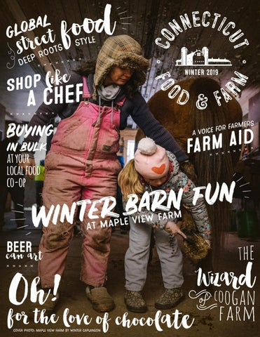 Connecticut Food & Farm Magazine, Winter 2019, Volume 15 by