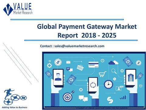 Payment Gateway Market Size & Share Research Report 2018-2025
