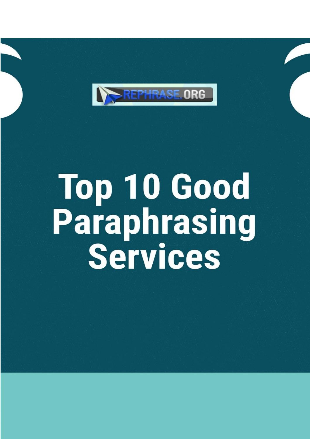Top 10 Good Paraphrasing Service By Rephraseinfo Issuu Paraphrase Reword Your Text