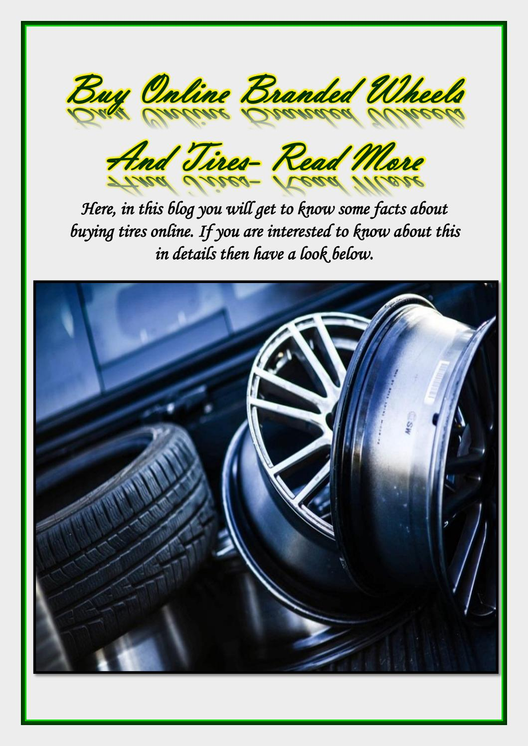 Buy Tires Online >> Buy Online Branded Wheels Tires By Itiresonline Issuu