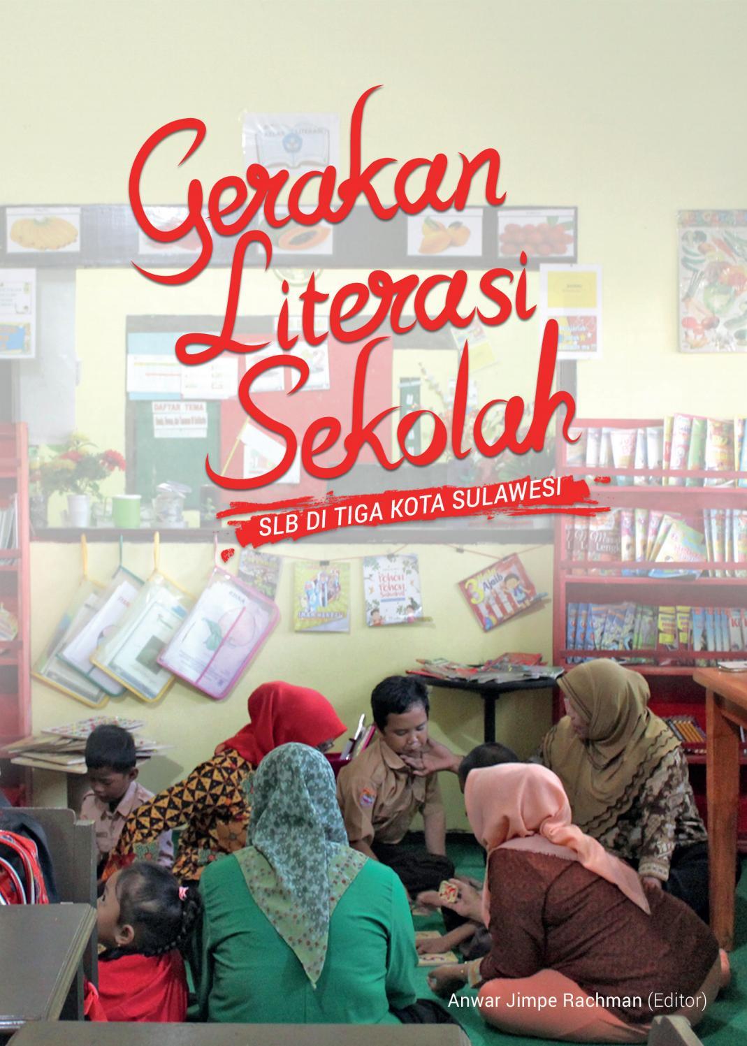 Gerakan Literasi Sekolah Slb Di Tiga Kota Sulawesi By Tanahindie