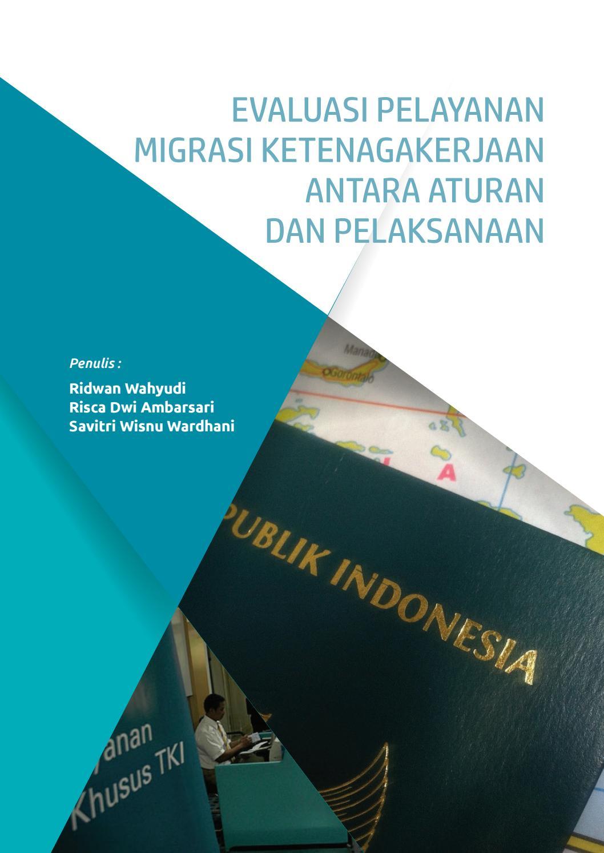 Evaluasi Pelayanan Migrasi Ketenagakerjaan Antara Aturan Dan Pelaksana By Jaringan Buruh Migran Issuu