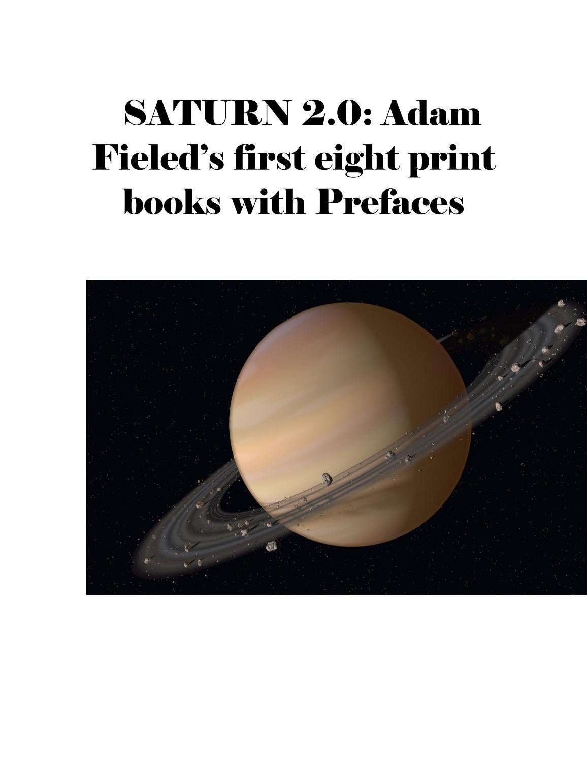 Saturn 2 0: Adam Fieled's 1st Eight Print Books with