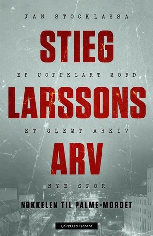 de54111e Stieg Larssons arv by Cappelen Damm AS - issuu