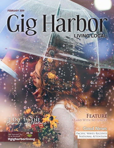 286ccbcc5e29 February 2019 Gig Harbor Living Local by Living Local 360 - issuu