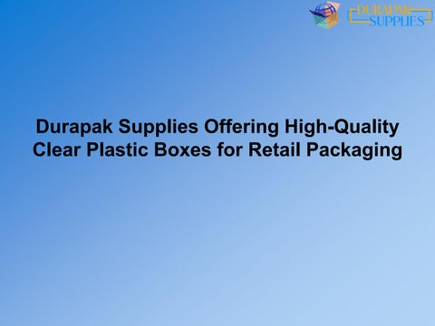 Durapak Supplies Offering High-Quality Clear Plastic Boxes