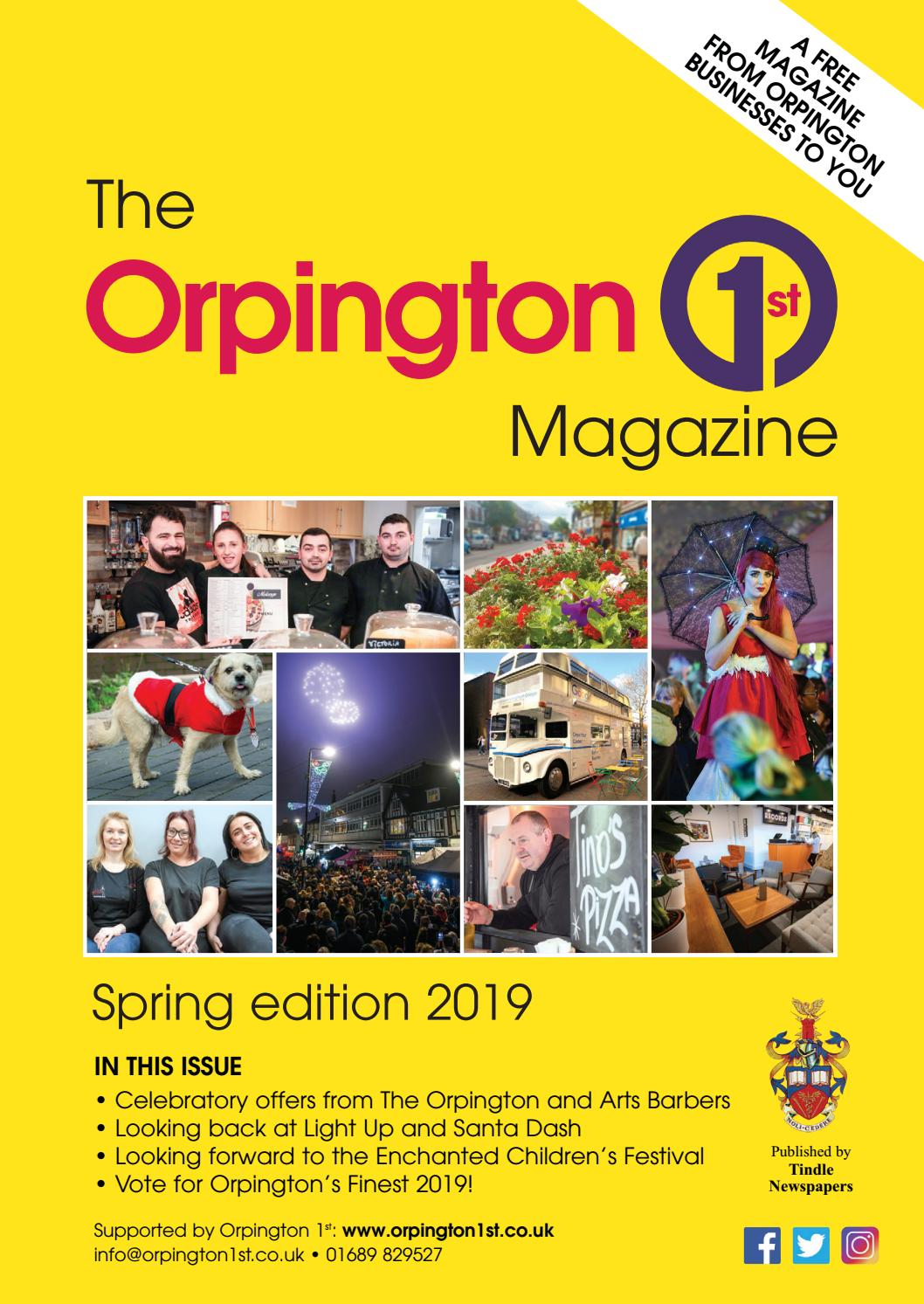 The Orpington 1st Magazine Spring 2019 By Orpington 1st