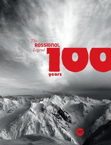 dbb309e3 The Rossignol Legend 100 years by Groupe_Rossignol - issuu