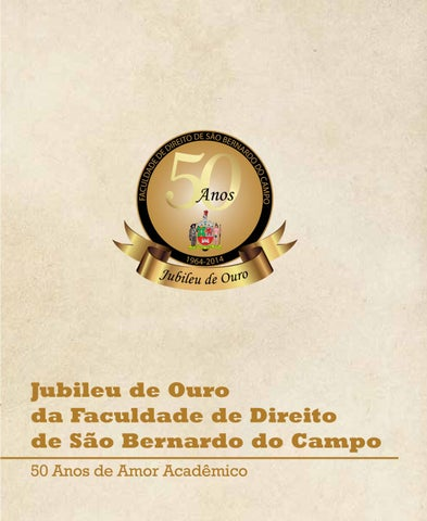 Livro Comemorativo - 50 anos da Faculdade de Direito de São Bernardo ... a4e98865cea00