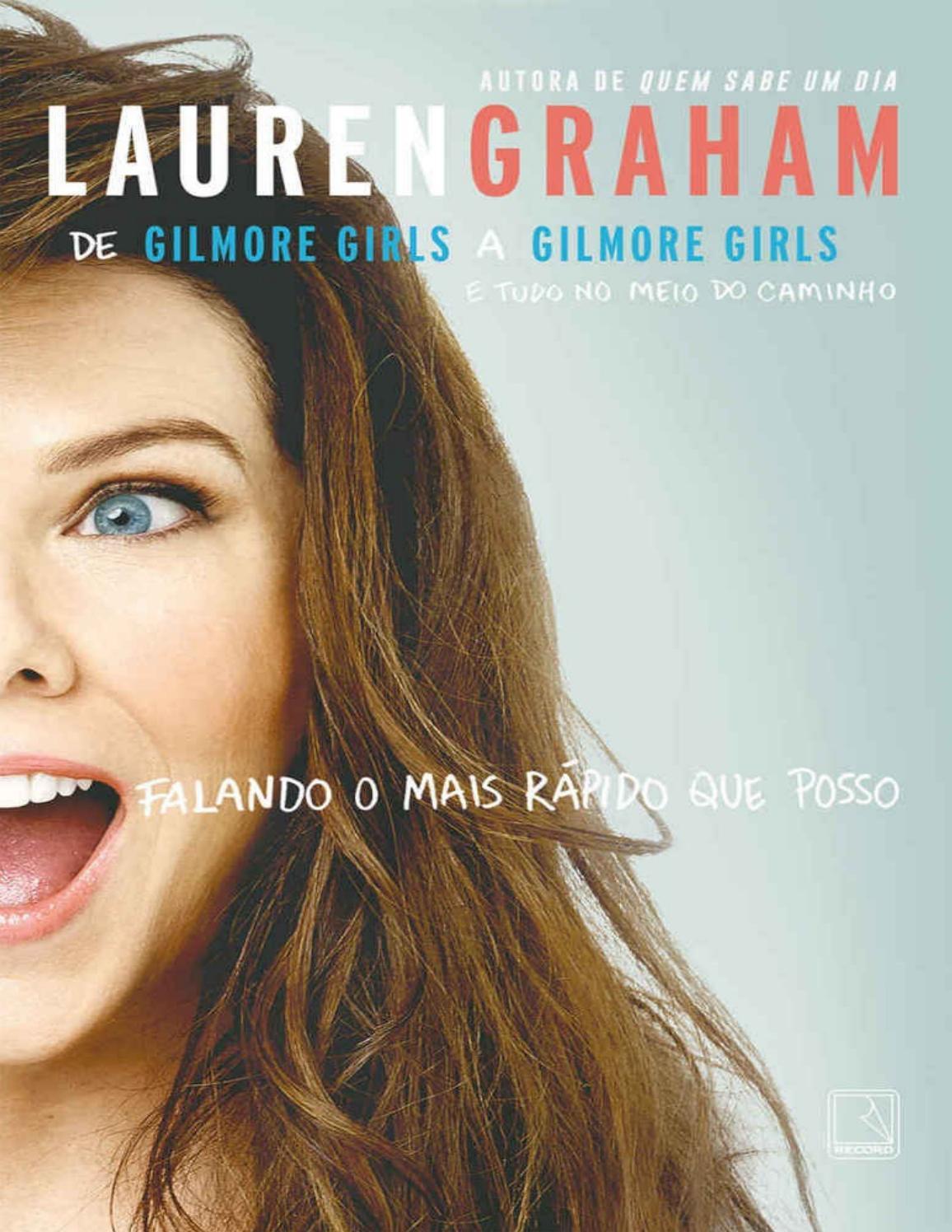b62fed81a Lauren Graham - Falando o Mais Rápido Que Posso by kamilaaragaosoares -  issuu