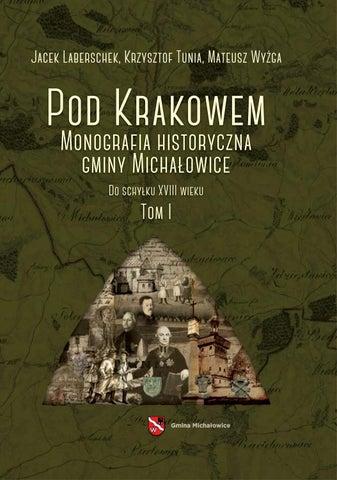 3da8b65fa0db36 POD KRAKOWEM Monografia Gminy Michałowice - tom 1 by yen - issuu