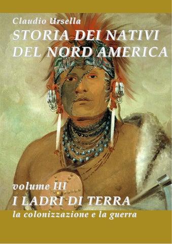 Storia dei Nativi del Nord America - III volume - I ladri di terra ... d9ad186e4381