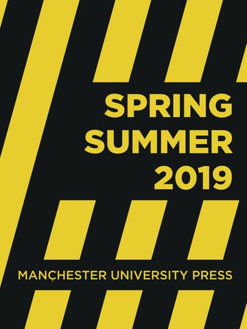 Spring/Summer 2019 Catalogue by Manchester University Press