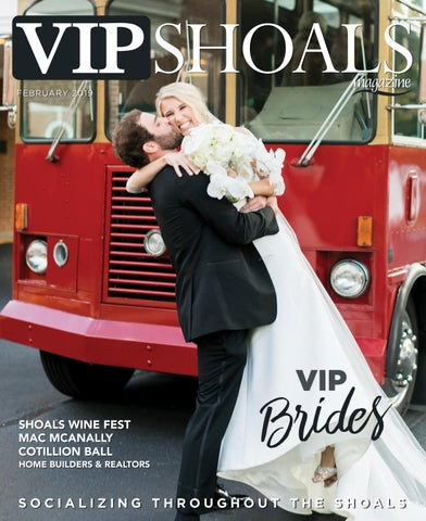 February 2019 Vip Shoals Magazine Bridal Issue By Vip Shoals Magazine Issuu