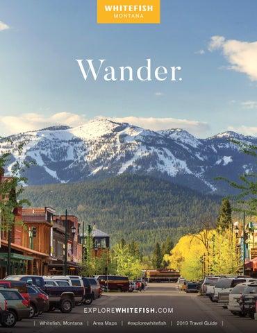 Whitefish Montana Travel Guide 2019 by Whitefish Montana - issuu
