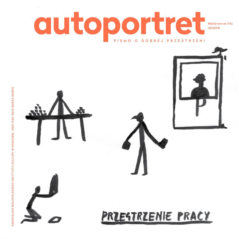 ba468436a2430f Autoportret PRZESTRZENIE PRACY by Małopolski Instytut Kultury - issuu