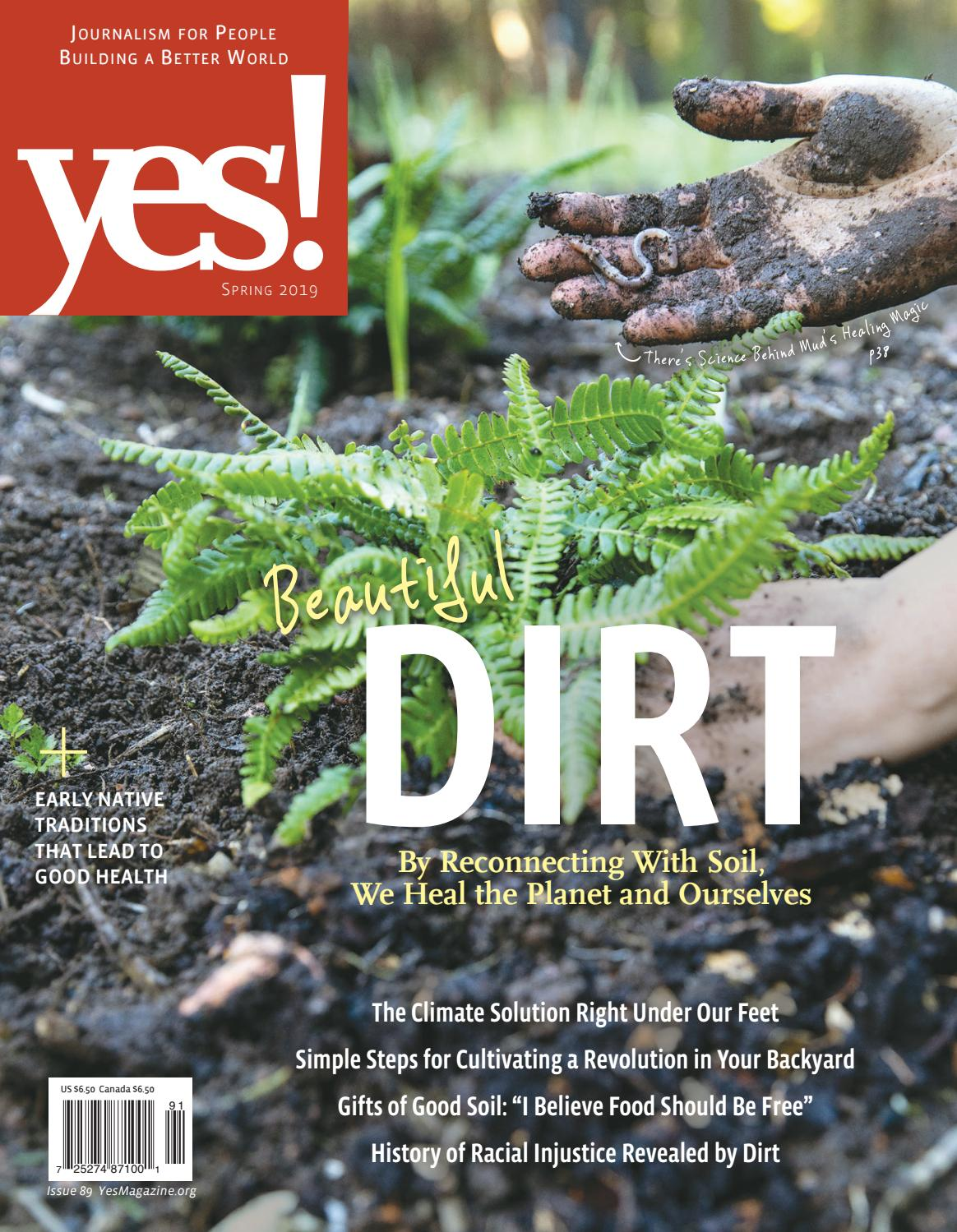 Dirt Issue - Spring 2019 by YES! Magazine - issuu