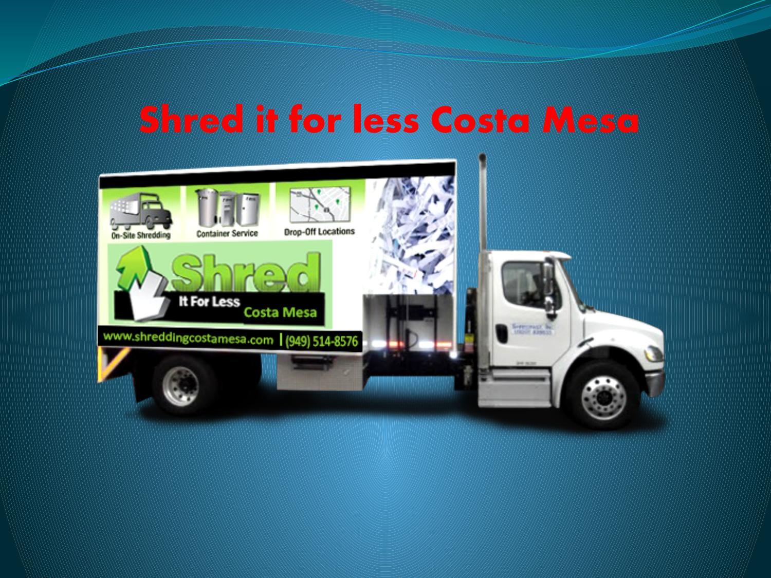 Document Destruction Company- Shred it for less Irvine by Anet
