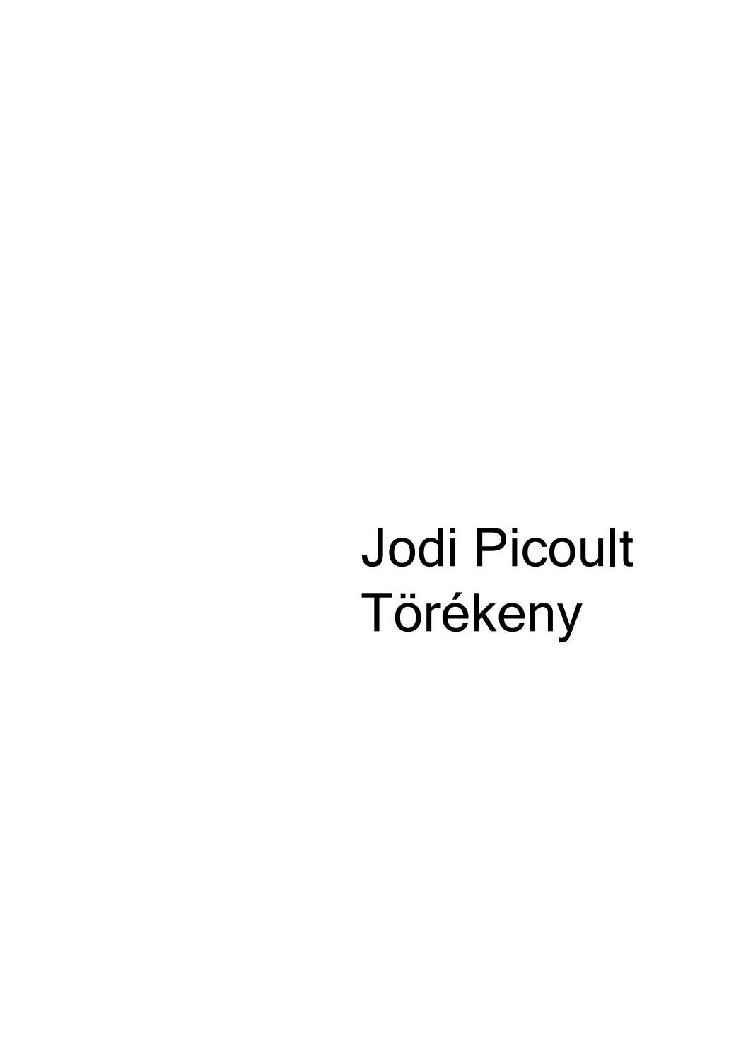 Jodi Picoult Törékeny by Asima - issuu 7254352b87
